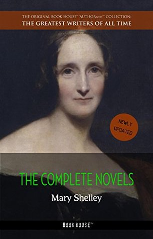 Mary Shelley: The Complete Novels [newly updated]