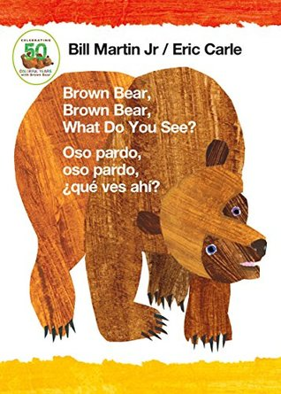Brown Bear, Brown Bear, What Do You See? / Oso pardo, oso pardo, ¿qué ves ahí? (Bilingual board book - Spanish edition) (Brown Bear and Friends)
