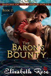 The Baron's Bounty (Barons of the Cinque Ports Series, #2) Book Pdf