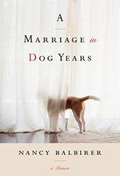 A Marriage in Dog Years: A Memoir