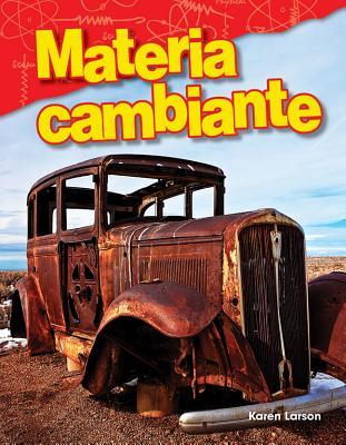 Materia Cambiante (Changing Matter) (Spanish Version) (Grade 3)