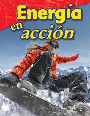 Energia En Accion (Energy in Action) (Spanish Version) (Grade 3)