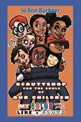 Beautyshop for the Souls of Our Children: My Color Fits Me Like a Glove