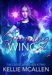 Growing Wings (The Caged, #2) Pdf Book