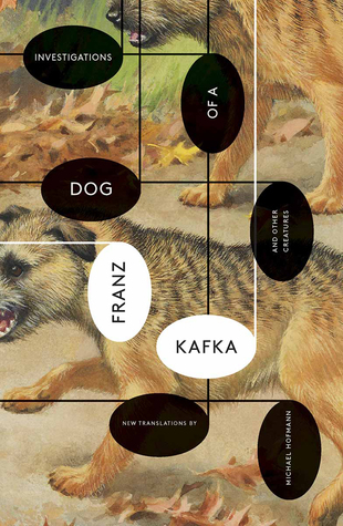 Investigations of a Dog & Other Creatures