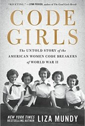 Code Girls: The Untold Story of the American Women Code Breakers Who Helped Win World War II Pdf Book