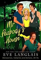 Mr. Peabody's House (Werewolves, Vampires and Demons, Oh My, #2)