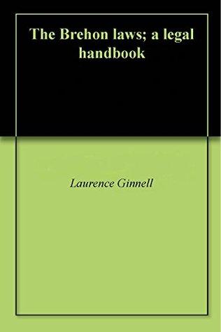 The Brehon laws; a legal handbook