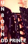 Unbound (The Dominator, #3)