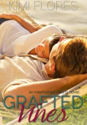 Grafted Vines (Intertwined Hearts #4) Pdf Book