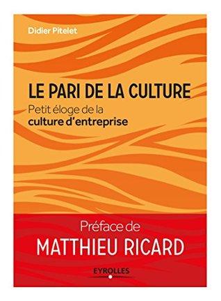 Le pari de la culture: Petit éloge de la culture d'entreprise