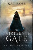 The Thirteenth Gate (Dominion Mysteries, #1)