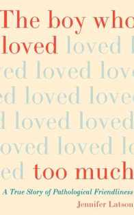 the boy who loved too much jennifer latson