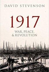 1917: War, Peace, and Revolution Pdf Book