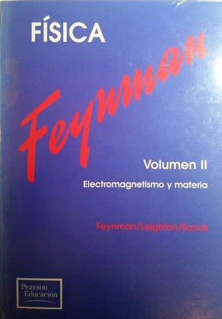 Fisica Vol 2: Electromagnetismo y Materia