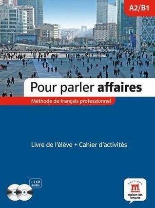 Pour Parler Affaires (New Edition): Livre + CD Audio (2)