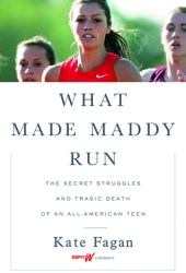 What Made Maddy Run: The Secret Struggles and Tragic Death of an All-American Teen Book Pdf