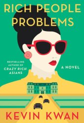 Rich People Problems (Crazy Rich Asians, #3) Pdf Book