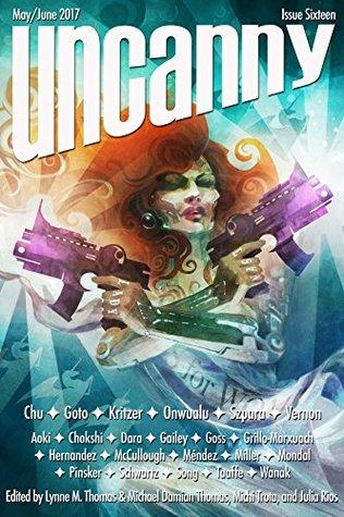 Uncanny Magazine Issue 16: May/June 2017
