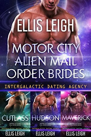 Motor City Alien Mail Order Brides Collection (Motor City Alien Mail Order Brides, #1-3; Intergalactic Dating Agency)