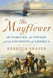 The Mayflower: The Families, the Voyage, and the Founding of America Pdf Book