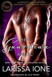 Her Guardian Angel (Demonica Underworld, #6; Masters & Mercenaries Crossover Collection)