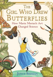 The Girl Who Drew Butterflies: How Maria Merian's Art Changed Science Pdf Book