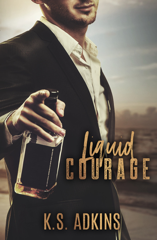 Liquid Courage by K.S. Adkins