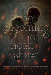 The Becoming of Noah Shaw (The Shaw Confessions, #1) Pdf Book