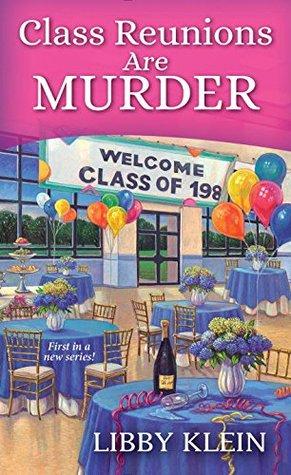 Afbeeldingsresultaat voor Class reunions are murder libby klein cover