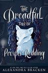 The Dreadful Tale of Prosper Redding (The Dreadful Tale of Prosper Redding #1)