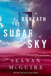 Beneath the Sugar Sky (Wayward Children, #3) Pdf Book