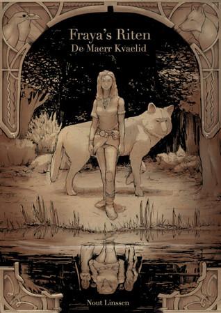 Fraya's riten, De Maerr Kvaelid – Nout Linssen