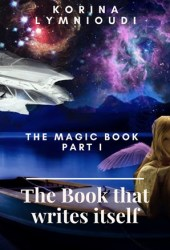 The Book that writes itself (Magic Book, #1)