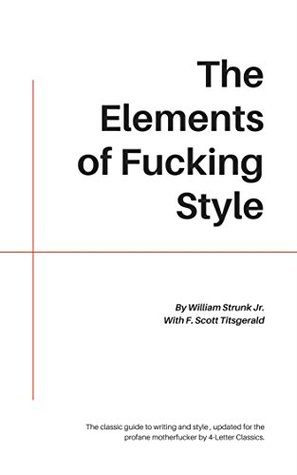 The Elements of Fucking Style
