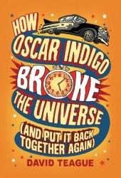 How Oscar Indigo Broke the Universe Pdf Book