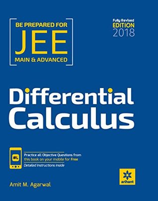 Differential Calculus for JEE Main & Advanced [Paperback] [Jan 01, 2017] Amit M Agarwal