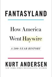 Fantasyland: How America Went Haywire: A 500-Year History Book Pdf