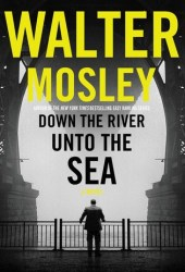 Down the River Unto the Sea Pdf Book
