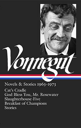 Novels & Stories 1963–1973: Cat's Cradle / God Bless You, Mr. Rosewater / Slaughterhouse-Five / Breakfast of Champions / Stories
