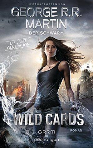 Wild Cards. Die erste Generation 02 - Der Schwarm: Roman (Wild Cards - 1. Generation)