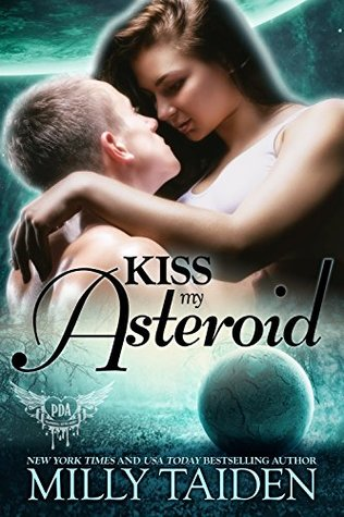 Kiss My Asteroid; Galaxa Warriors (Paranormal Dating Agency, #14)