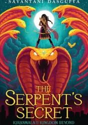 The Serpent's Secret (Kiranmala and the Kingdom Beyond, #1) Pdf Book