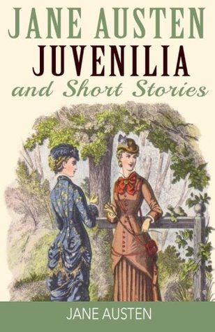Jane Austen Juvenilia and Short Stories