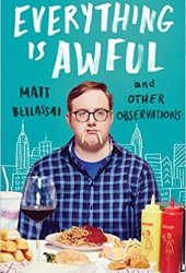 Everything Is Awful: And Other Observations Pdf Book