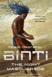 The Night Masquerade (Binti, #3) Pdf Book