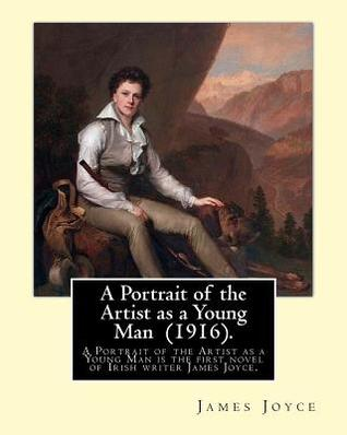 A Portrait of the Artist as a Young Man (1916). by: James Joyce: A Portrait of the Artist as a Young Man Is a Coming of Age Tale by James Joyce, First Serialized in the Egoist Between 1914-1915 and Published in Book Form in 1916.