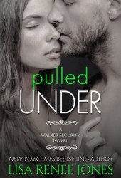 Pulled Under (Walker Security, #2; Tall, Dark & Deadly, #5)