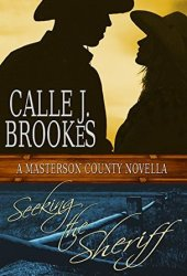 Seeking the Sheriff (Masterson County Book 1)