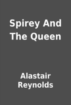 Spirey and the Queen